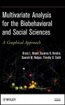 Multivariate Analysis for the Biobehavioral and Social Sciences: A Graphical Approach - Bruce L. Brown, Suzanne B. Hendrix, Dawson W. Hedges, Timothy B. Smith