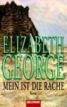 Mein ist die Rache (Inspector Lynley #4) - Elizabeth George