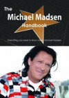 The Michael Madsen Handbook - Everything You Need to Know about Michael Madsen - Emily Smith