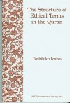 The Structure of Ethical Terms in Quran - Toshihiko Izutsu