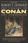 The Coming of Conan: The Cimmerian - Robert E. Howard, Patrice Louinet, Mark Schultz