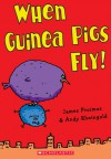 When Guinea Pigs Fly! - James Proimos, Andy Rheingold