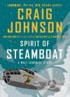Spirit of Steamboat: A Walt Longmire Story - Craig Johnson