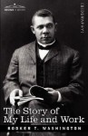 The Story of My Life and Work - Booker T. Washington