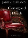 Consigned to Death (A Josie Prescott Antiques Mystery #1) - Jane Cleland