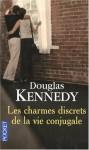 Les Charmes discrets de la vie conjugale - Douglas Kennedy, Bernard Cohen