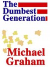 Dumbest Generation the (Oeb) - Michael Graham
