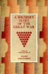 Soldieros Diary of the Great War - Henry Williamson