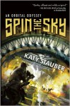 Spin the Sky - Katy Stauber