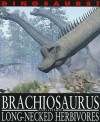 Brachiosaurus and Other Long-Necked Herbivores - David West