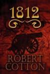 1812 - Robert Cotton