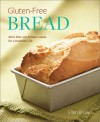 Gluten-Free Bread: More than 100 Artisan Loaves for a Healthier Life - Ellen Brown