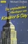 Die Unglaublichen Abenteuer Von Kavalier Und Clay - Michael Chabon