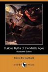 Curious Myths of the Middle Ages (Illustrated Edition) (Dodo Press) - Sabine Baring-Gould