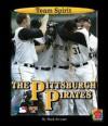 The Pittsburgh Pirates - Mark Stewart, James L. Gates