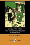 The Tale of Frisky Squirrel - Arthur Scott Bailey