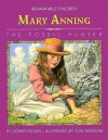 Mary Anning: The Fossil Hunter - Dennis Brindell Fradin, Tom Newsom