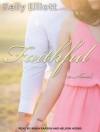 Faithful - Kelly Elliott, Nelson Hobbs, Arika Rapson