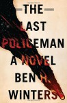 Last Policeman, The: A Novel - Ben H. Winters