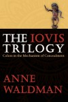 The Iovis Trilogy: Colors in the Mechanism of Concealment - Anne Waldman