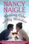 Wedding Cake and Big Mistakes (An Adams Grove Novel) - Nancy Naigle