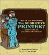 Who in the World Was The Secretive Printer?: The Story of Johannes Gutenberg: Audiobook - Robert Beckham, Jim Weiss
