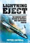 Lightning Eject: The Dubious Safety Record of Britain's Only Supersonic Fighter - Peter Caygill