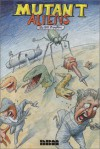 Mutant Aliens - Bill Plympton