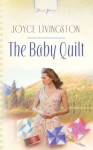 The Baby Quilt (Truly Yours Digital Editions) - Joyce Livingston