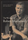 The Writings of Robert Motherwell - Robert Motherwell, Dore Ashton, Joan Banach