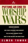 Putting an End to Worship Wars - Elmer L. Towns