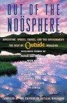 Out of the Noösphere: Adventure, Sports, Travel, and the Environment: The Best of Outside Magazine - Outside Magazine