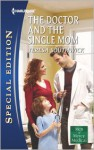 The Doctor and the Single Mom - Teresa Southwick