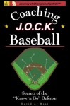 "Baseball: Secrets of the ""Know 'n Go"" Defense (Journey of Championship Kids) - David West"