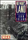 No Man's Land: 1918, The Last Year of the Great War (Men at War) - John Toland