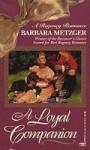 A Loyal Companion - Barbara Metzger