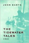 The Tidewater Tales - John Barth, Mary Johnston