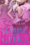Claiming Her Geeks - Eve Langlais