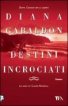 Destini incrociati (La saga di Claire Randall, #12) - Diana Gabaldon