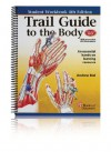 Trail Guide to the Body Student Workbook (Fourth Edition) - Andrew R. Biel