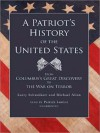 A Patriot's History of the United States: From Columbus's Great Discovery to the War on Terror (MP3 Book) - Larry Schweikart, Michael Allen