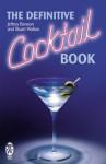 The Definitive Cocktail Book (Right Way) - Jeffrey Benson, Stuart Walton