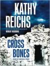 Cross Bones: A Novel (Audio) - Kathy Reichs, Michele Pawk