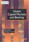Global Capital Markets And Banking - Ingo Walter, Roy C. Smith