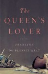 The Queen's Lover - Francine du Plessix Gray