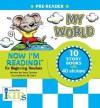 My World: Now I'm Reading! - Nora Gaydos, B.B. Sams