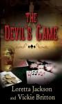 The Devil's Game - Loretta Jackson, Vickie Britton