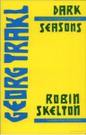 Dark Seasons: A Selection of Georg Trakl Poems - Georg Trakl, Robin Skelton
