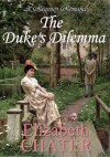 The Duke's Dilemma (Regency Romance) - Elizabeth Chater