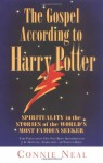 The Gospel According to Harry Potter: Spirituality in the Stories of the World's Most Famous Seeker - Connie Neal